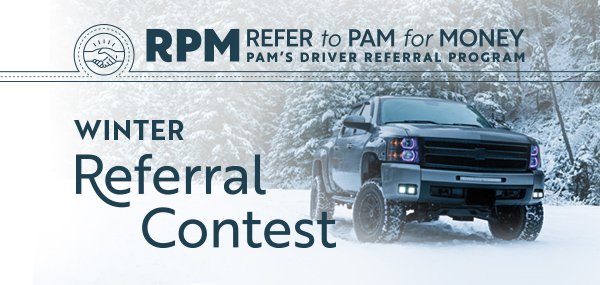 PAM RPM Winter 2018 driver referral contest theme